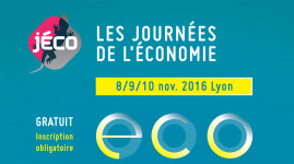 Journées de l'économie 2016 : un programme grand public et gratuit