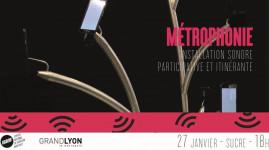 Métrophonie : venez écouter les sons de la Métropole de Lyon
