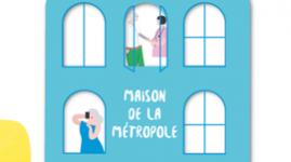 Maisons de la Métropole : à côté de chez vous