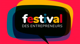 Festival des entrepreneurs : réveillez l'entrepreneur qui est en vous !
