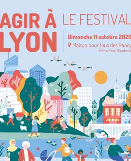 Agir à Lyon, le festival pour s'engager dans l'écologie et la solidarité