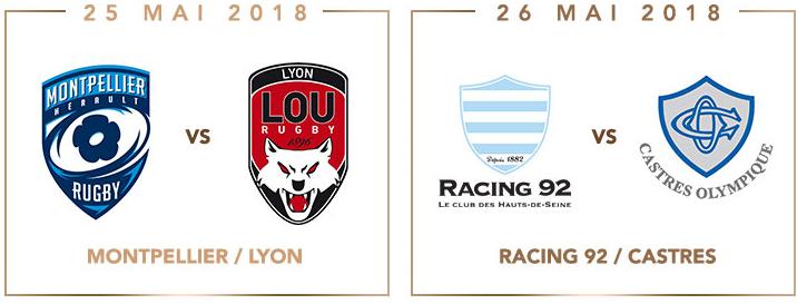 Montpellier et Lyon s'affrontent le 25 mai à 20H45 tandis que le Racing 92 affronte Castres le samedi 26 à 16h45.